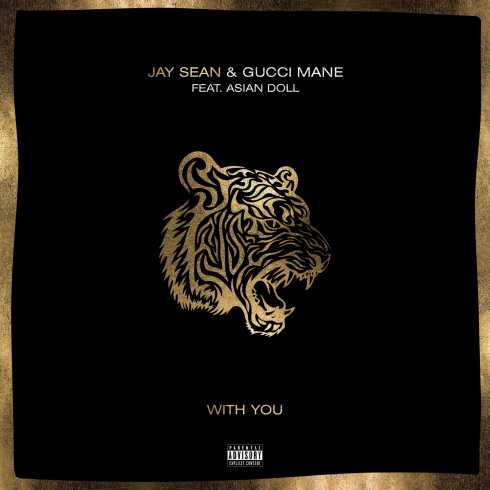 Jay Sean - With You ft. Gucci Mane & Asian Doll (mp3 download)