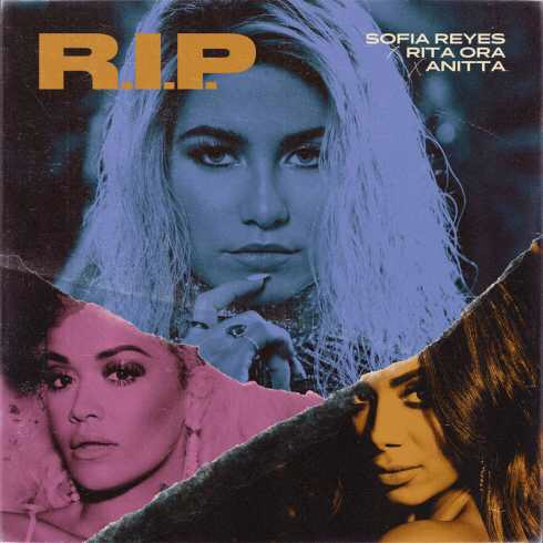 Sofia Reyes - R.I.P ft. Rita Ora & Anitta (mp3 download)