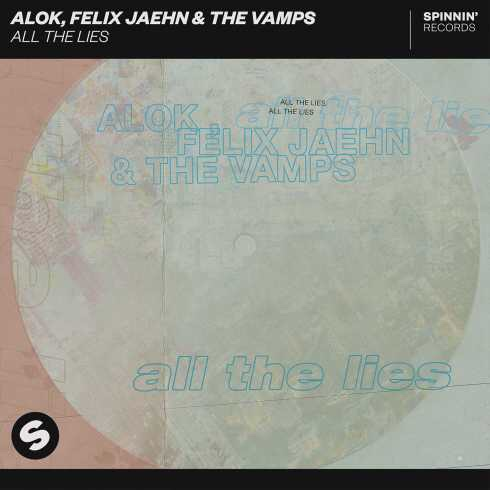Alok, Felix Jaehn & The Vamps - All The Lies