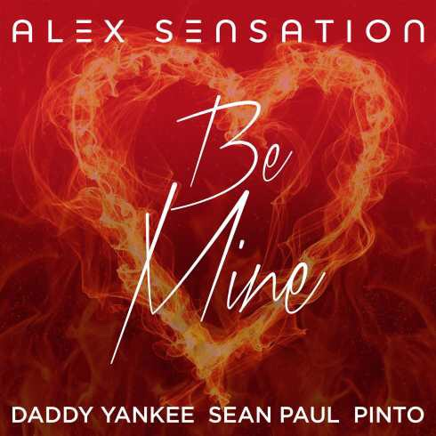 Download Alex Sensation - Be Mine ft. Daddy Yankee, Sean Paul & Pinto
