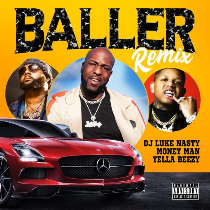 DJ Luke Nasty - Baller (Remix) Ft. Yella Beezy & Money Man (mp3 download)