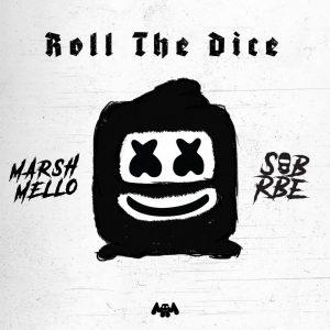 MARSHMELLO & SOB X RBE – ROLL THE DICE (EP)