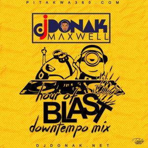 DJ Donak - Hour Of Blast (DownTempo Mix)