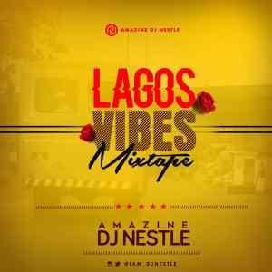 Dj Nestle - Lagos Vibes Mixtape