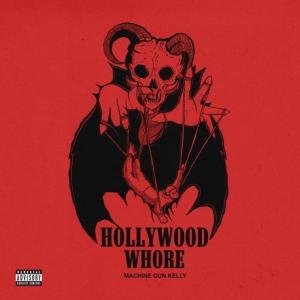 Machine Gun Kelly - Hollywood Whore