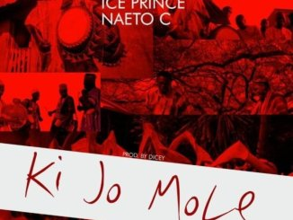 Dicey – Ki Jo Mole Ft. Ice Prince, Naeto C