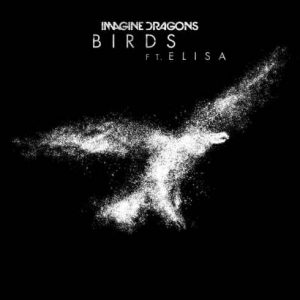 Imagine Dragons – Birds (feat. Elisa)