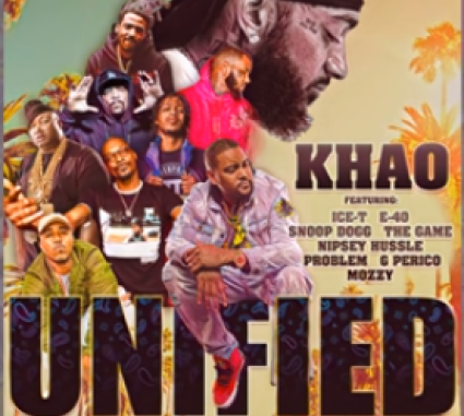 Khao, Nipsey Hussle, Snoop, The Game, E-40, Ice-T – Unified