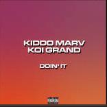 Kiddo Marv – Doing It Well Ft. Koi Grand