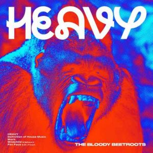 The Bloody Beetroots – Heavy (EP)
