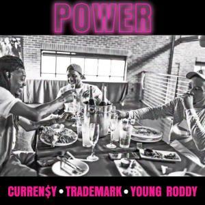 Curren$y, Trademark Da Skydiver & Young Roddy - Power