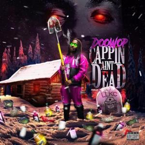 Doowop – Cappin' Ain't Dead