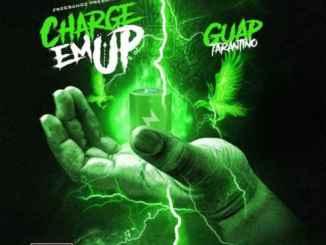 Guap Tarantino – Charge Em Up