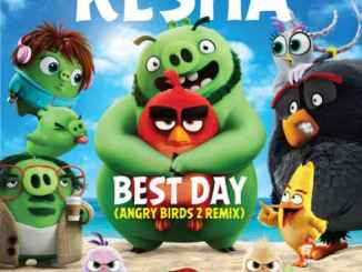 Kesha – Best Day (Angry Birds 2 Remix)