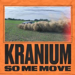 Kranium - So Me Move
