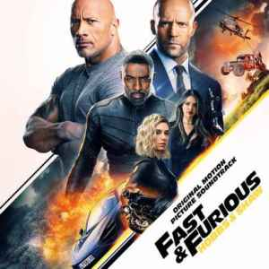 Various Artists – Fast & Furious Presents: Hobbs & Shaw (Original Motion Picture Soundtrack)