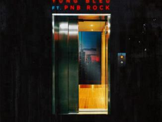 Yung Bleu - Elevatorz Ft. PnB Rock