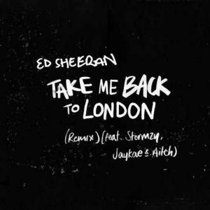 Ed Sheeran – Take Me Back to London (Remix) [ft. Stormzy, Jaykae & Aitch]