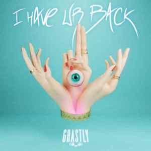 Ghastly – I Have Ur Back