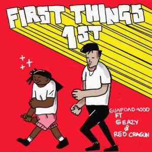 Guapdad 4000 – First Things First ft. G-Eazy and Reo Cragun
