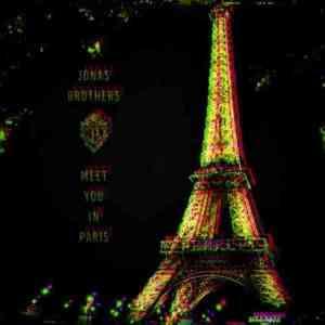 Jonas Brothers – Meet You in Paris