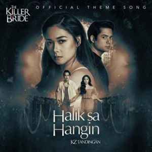 "KZ Tandingan – Sa Hangin (From ""The Killer Bride"")"