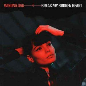 Winona Oak – Break My Broken Heart