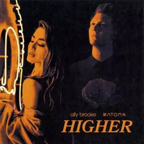 Ally Brooke & Matoma – Higher (mp3 download)