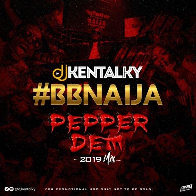 DJ Kentalky – BBNaija Pepper Dem Party Mix
