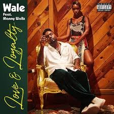 Wale - Love and Loyalty Ft. Manny wellz