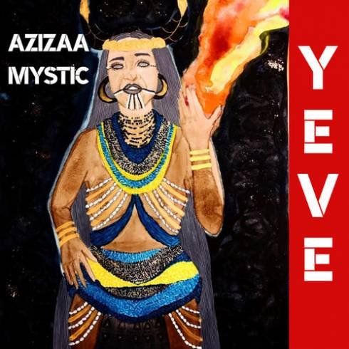 Azizaa Mystic – Yeve (Album Download)
