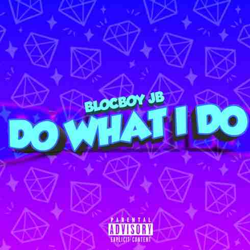 Blocboy JB - Do What I Do (download)