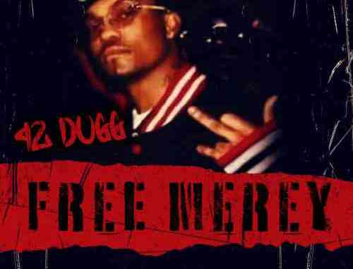 42 Dugg - Free Merey (download)
