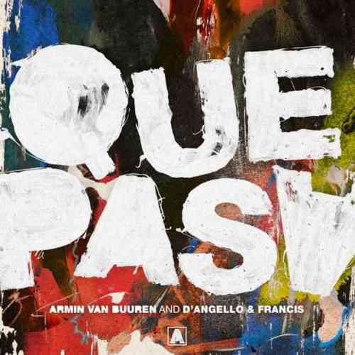 Armin van Buuren & D'Angello & Francis – Que Pasa (download)