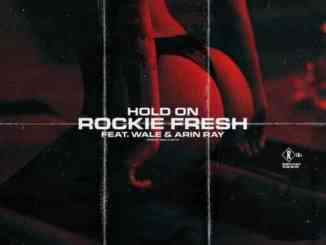 Rockie Fresh – Hold On ft. Wale & Arin Ray (download)