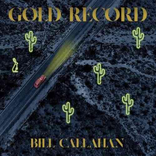 Bill Callahan – Gold Record Album (download)