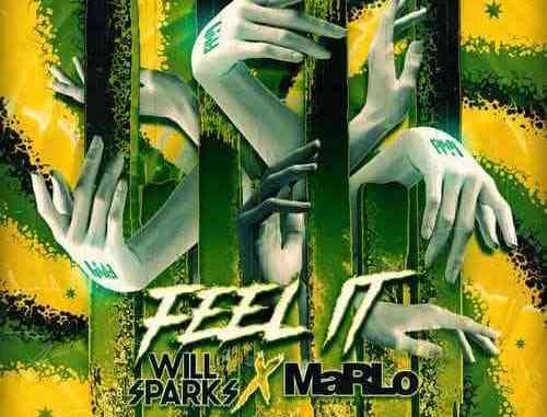 Will Sparks & MaRLo - 'Feel It' (download)