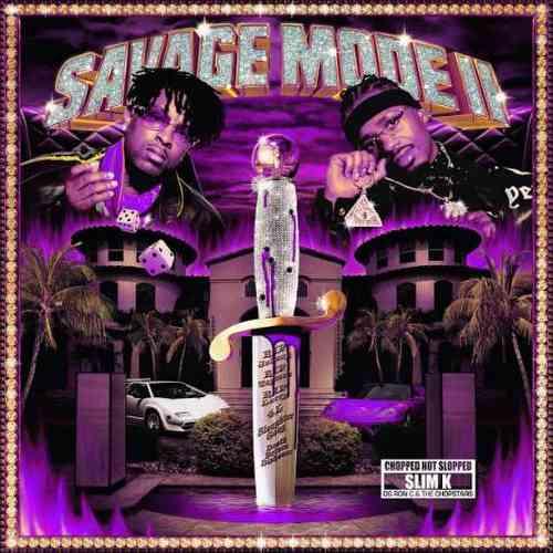 21 Savage & Metro Boomin – SAVAGE MODE II [CHOPPED NOT SLOPPED]