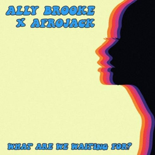 Ally Brooke – What Are We Waiting For (download)