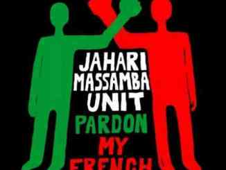 Jahari Massamba Unit – Pardon My French album (download)