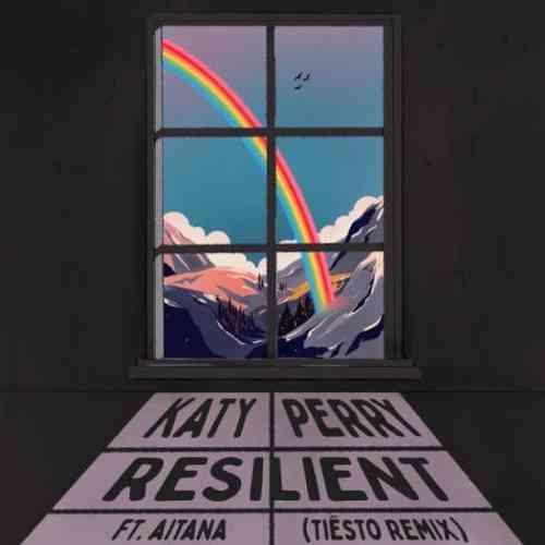 Katy Perry – Resilient (Tiësto Remix) ft. Aitana (download)