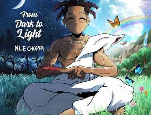 NLE Choppa – From Dark To Light Album (download)