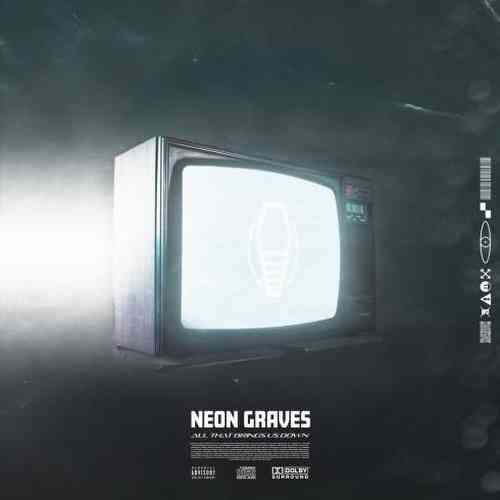 Neon Graves – All That Brings Us Down album (download)