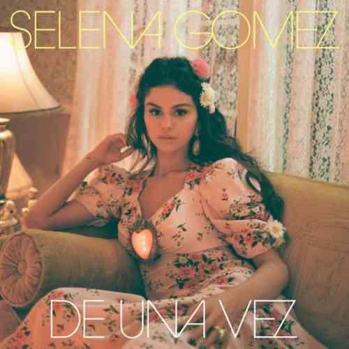 Selena Gomez – De Una Vez (download)