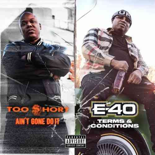 Too Short & E-40 – Ain't Gone Do It / Terms and Conditions Album (download)