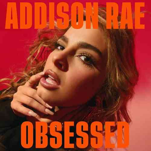 Addison Rae - Obsessed (download)