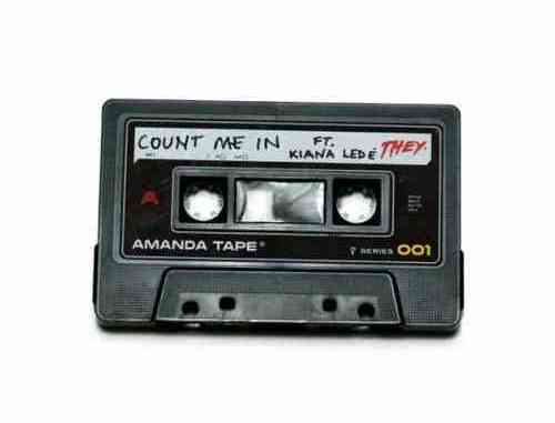 THEY. – Count Me In f. Kiana Ledé (download)