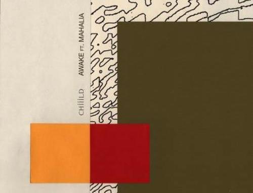 Chiiild & Mahalia – Awake (download)
