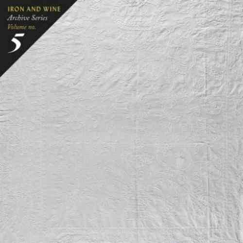 Iron & Wine – Archive Series Volume No. 5: Tallahassee Recordings