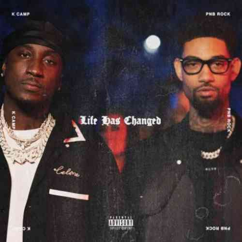 K CAMP – Life Has Changed f. PnB Rock (download)